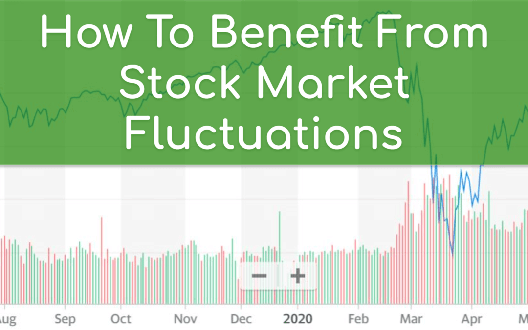 How To Benefit From Stock Market Fluctuations